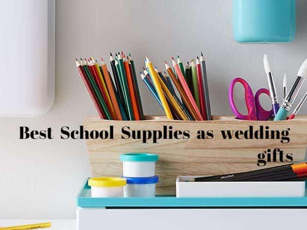 School Supplies As Wedding Gifts